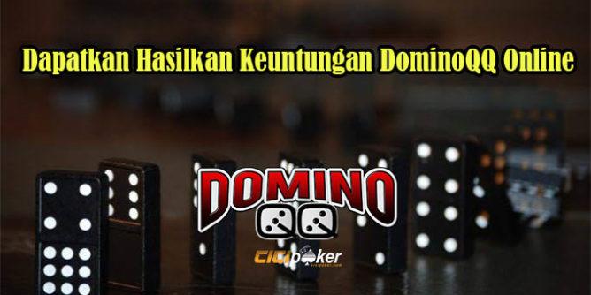 Dapatkan Hasilkan Keuntungan DominoQQ Online