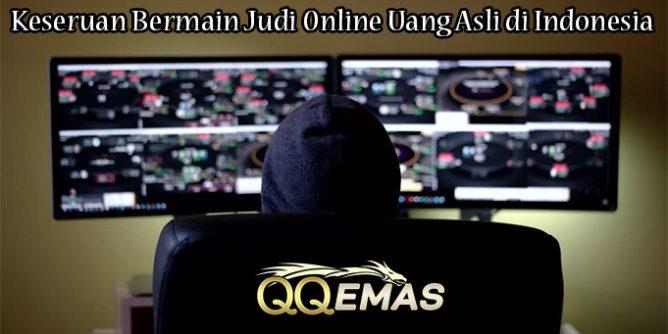 Keseruan Bermain Judi Online Uang Asli di Indonesia