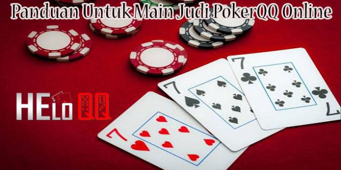 Panduan Untuk Main Judi PokerQQ Online