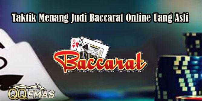 Taktik Menang Judi Baccarat Online Uang Asli