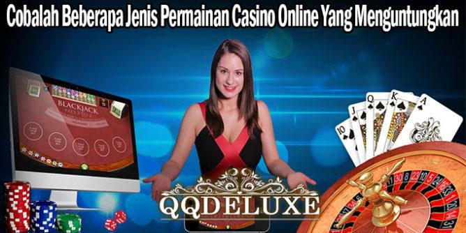 Cobalah Beberapa Jenis Permainan Casino Online Yang Menguntungkan